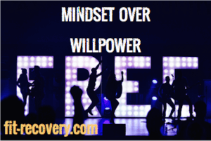 MINDSET OVER WILLPOWER