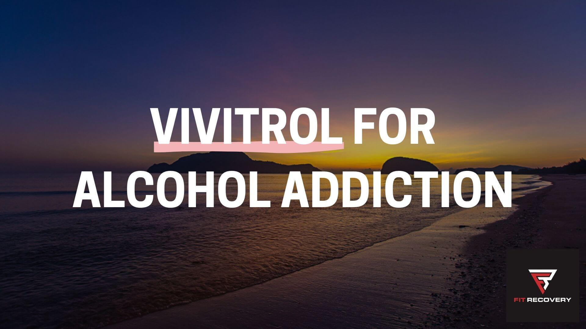 vivitrol for alcohol