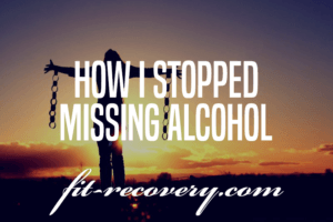 How I Stopped Missing Alcohol